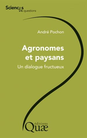 André Pochon : Agronomes et paysans, un dialogue fructueux