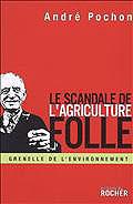 André Pochon : le scandale de l'agriculture folle
