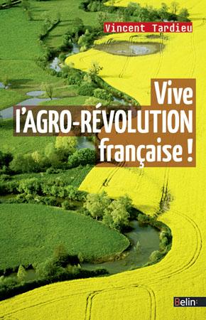 Ouvrage Vive l'agro-révolution française !